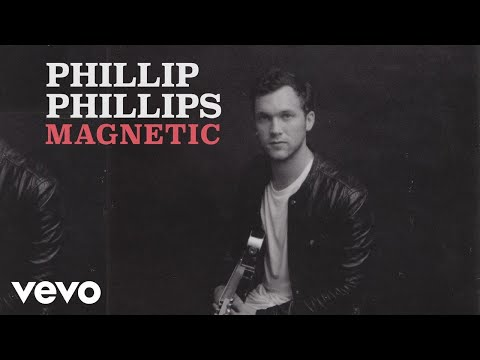 Phillip Phillips - Magnetic (Audio)