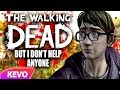 Walking Dead S2 but I don't help anyone