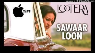 Sawaar Loon Full Song HD