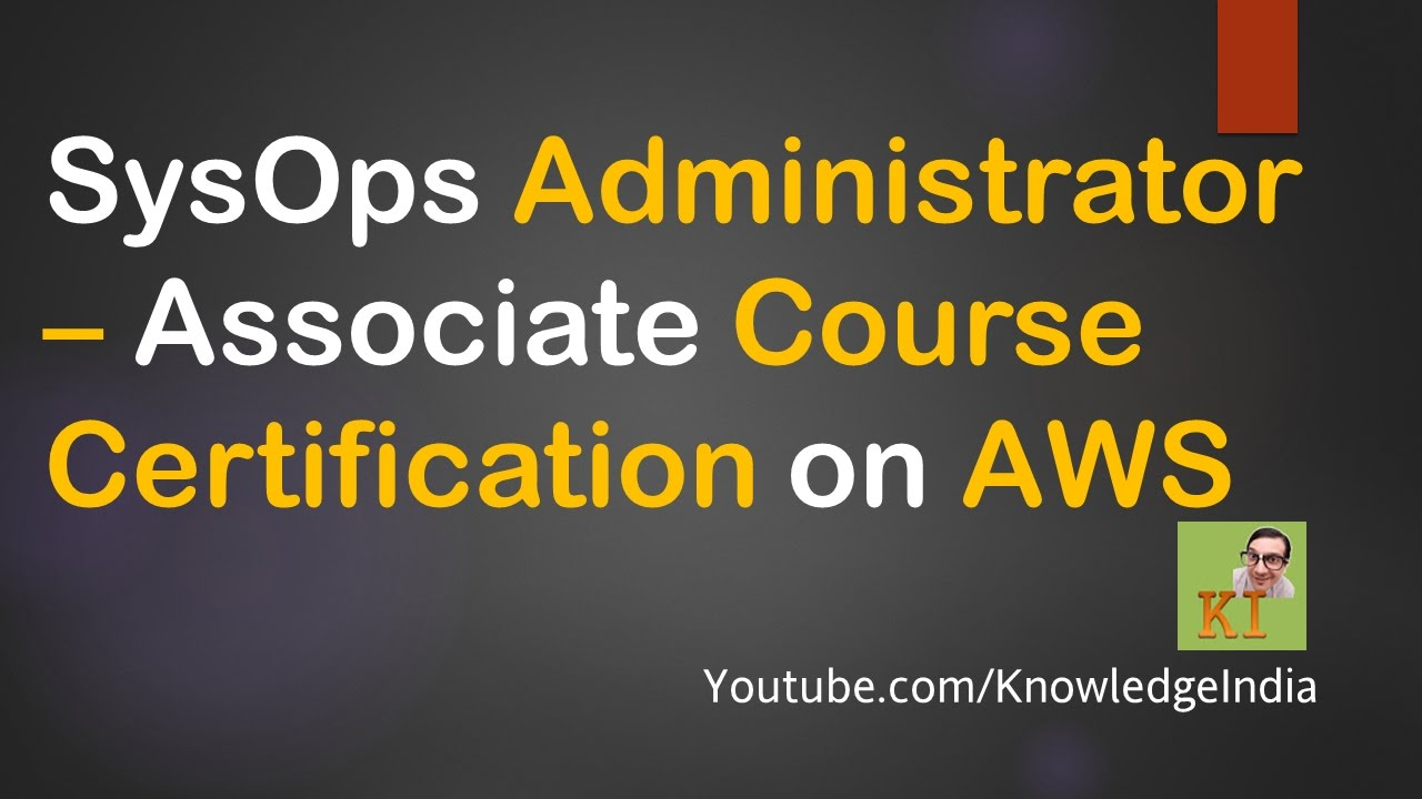 Aws Sysops Administrator Associate Certification In 10 Minutes