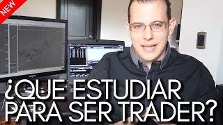 ¿Que Estudiar Para ser Trader?
