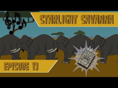 TDNG || Starlight Savanna - Episode 13:...