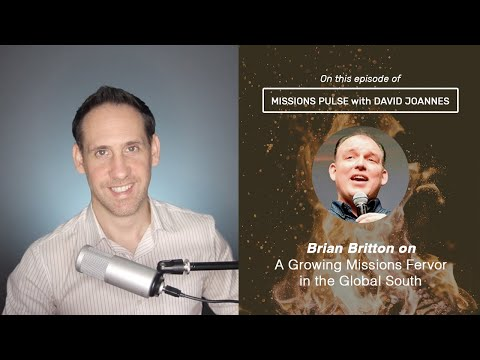 005: Brian Britton on A Growing Missions Fervor in the Global South