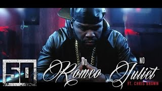 Смотреть клип 50 Cent Ft. Chris Brown - No Romeo No Juliet
