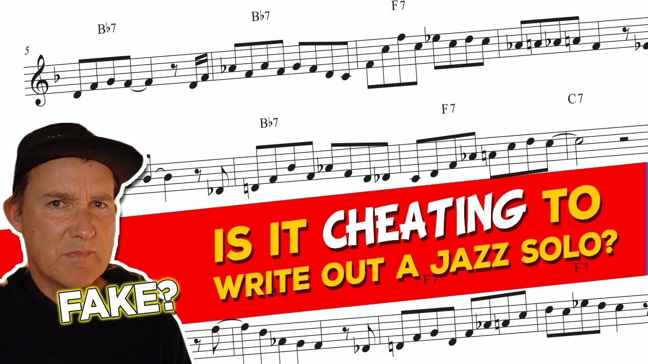 Is it CHEATING to write out a Jazz solo?