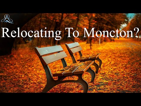 Are You Relocating To Moncton New Brunswick?