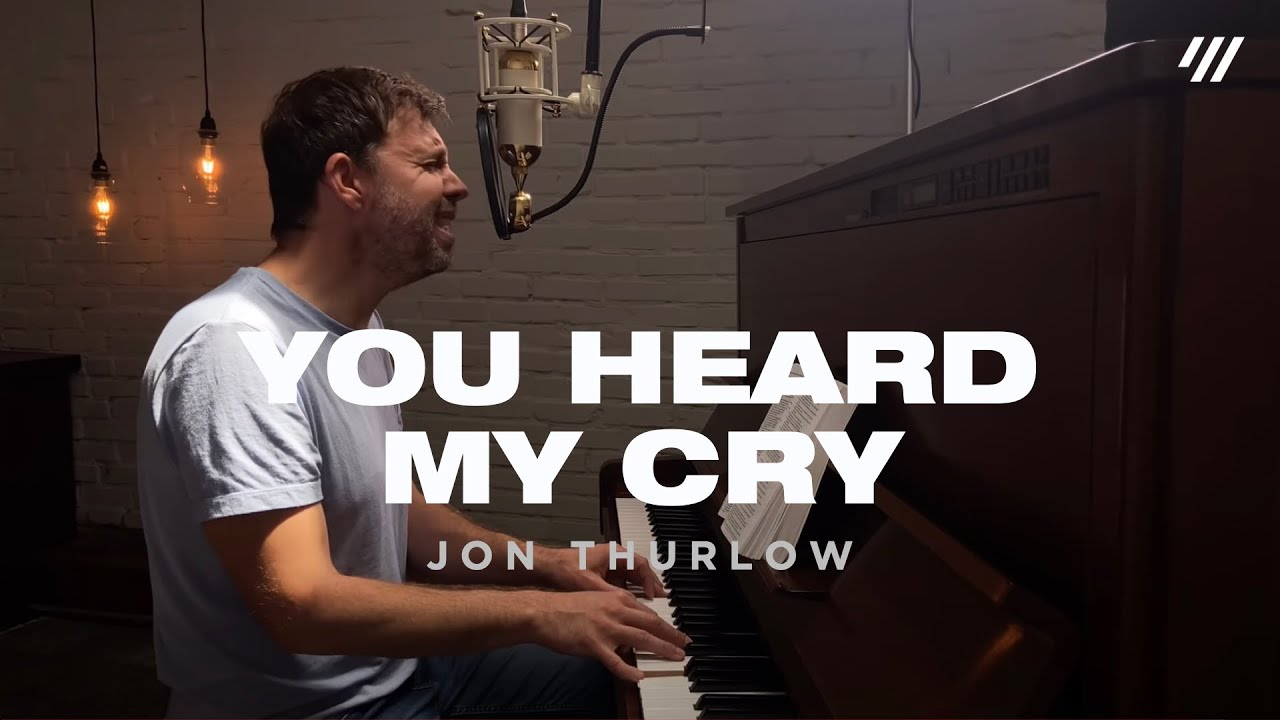 You Heard My Cry (Worship Set) - Jon Thurlow