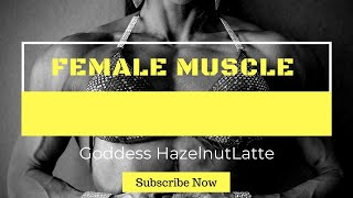 Female muscle domination and worship