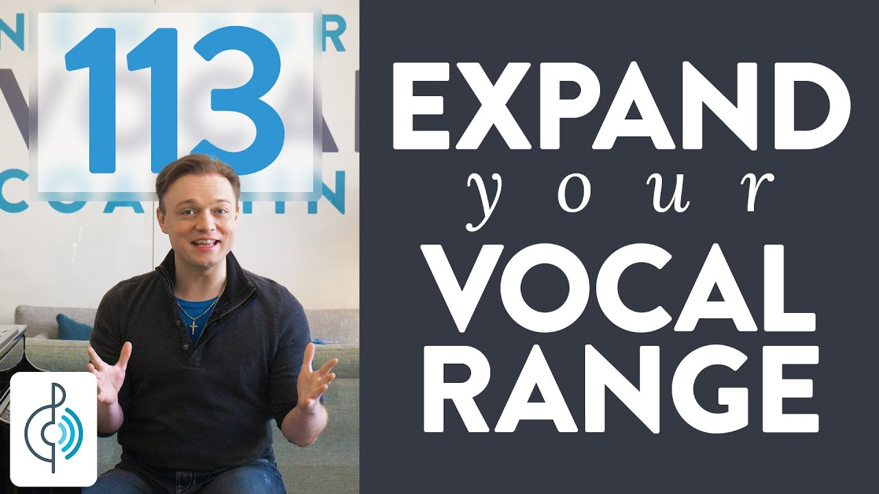 "Ep. 113 ""Expand Your Vocal Range"""