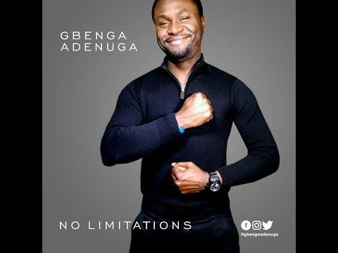 NO LIMITATIONS   Gbenga Adenuga