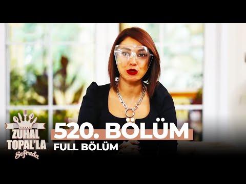 Zuhal Topal'la Sofrada 520. Bölüm