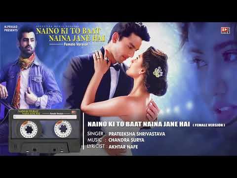 Naino Ki To Baat Naina Jane H.female :_=prateeksha Srivastava