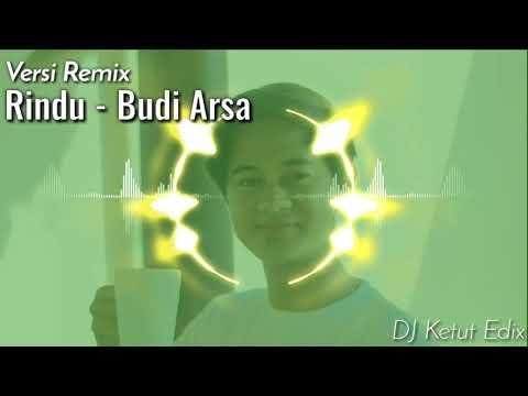 [Versi Remix] Rindu - Budi Arsa