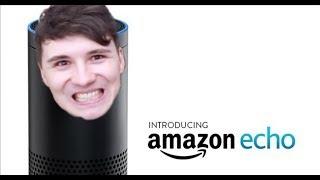 Amazon Echo: Daniel Howell Version