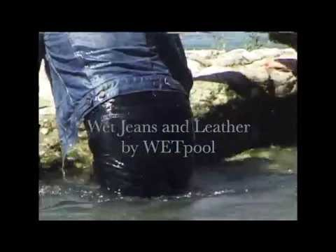 Wet Jeans and Leatherjeans