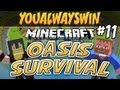OASIS SURVIVAL | Minecraft | Ep.11, w/Dumb and Dumber