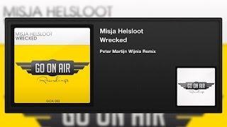 Misja Helsloot - Wrecked (Peter Martijn Wijnia Remix)