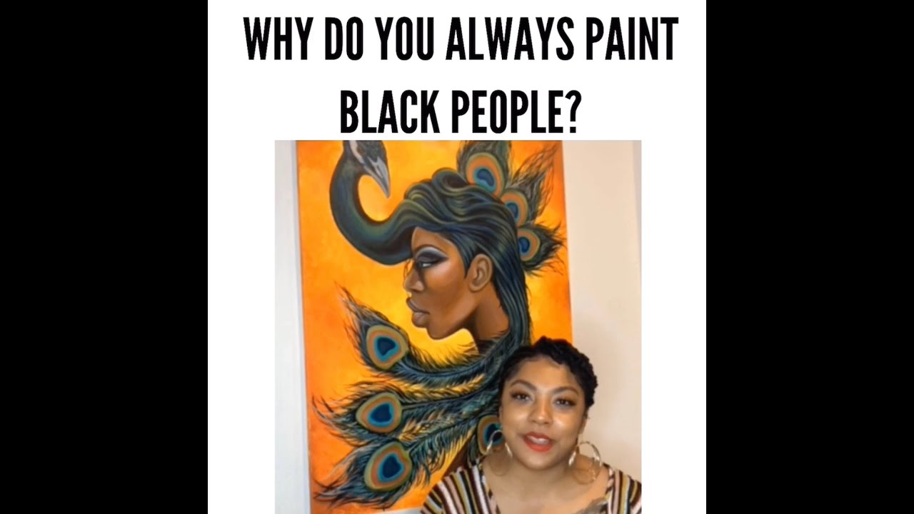 """Why Do You Always Paint Black People?"""