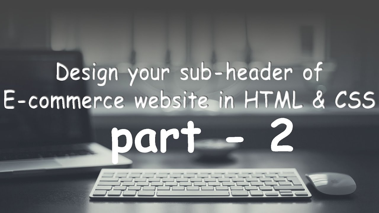 part - 2 design your subheader of e-commerce website in HTML,CSS.