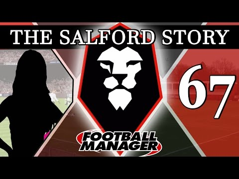 The Salford Story | Part 67 | AT MY DOOR? | Football Manager 2016