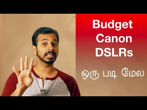 Budget DSLRs in Canon | One Level Above Entry Level | Learn photography in Tamil
