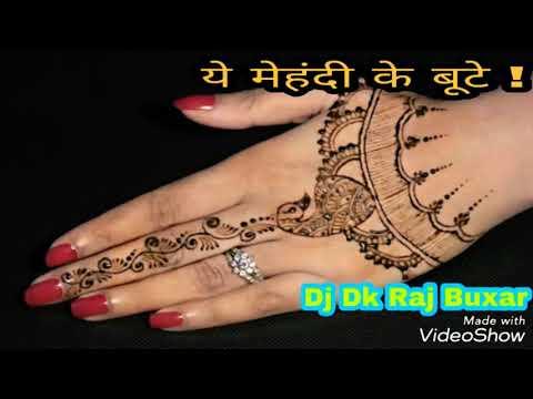 ## dj hindi// ye mehandi ke bute !! top mix by dj dk raj buxar bihar