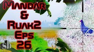 Berburu Burung Mandar Amp Ruak Ruak Eps 26