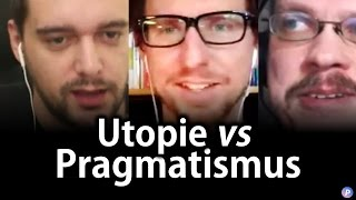 UTOPIE VS PRAGMATISMUS - Gefahr oder Chance? Gunnar Kaiser v Wätzold Plaum