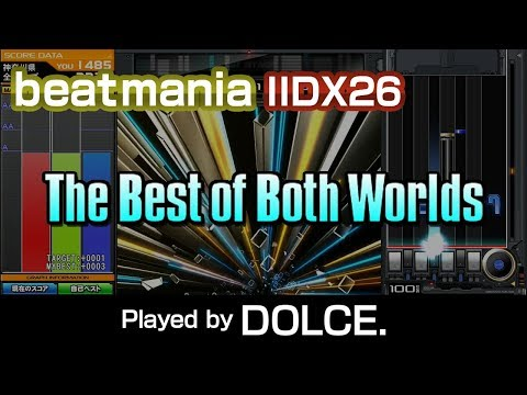 The Best of Both Worlds (A) / played by DOLCE. / beatmania IIDX26 Rootage