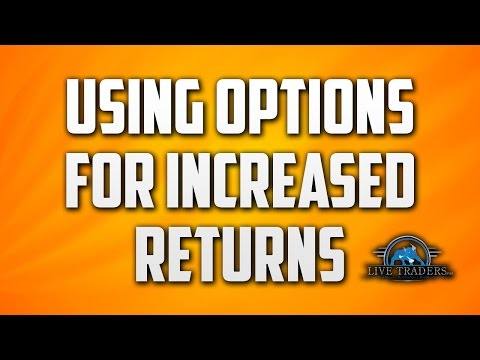 Trading Options for Increased Returns