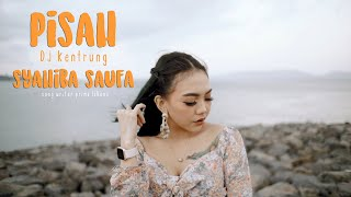 Syahiba Saufa - PISAH | DJ Kentrung (Official Music Video)