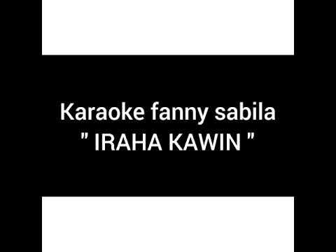 Iraha kawin karaoke - fanny sabila