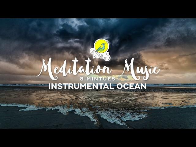 Meditation Music - 8 Minutes - Instrumental Ocean (with Rav Vast Handpan)