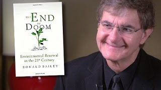 """""""The End of Doom"""": Ron Bailey on Why The Future Looks Pretty Damn Great"""