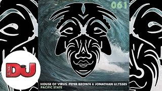 Premiere : House Of Virus, Peter Brown, Jonathan Ulysses Pacific State