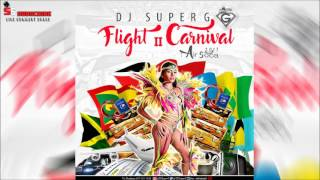 DJ Super G  - Flight II Carnival [Air Soca 2017]
