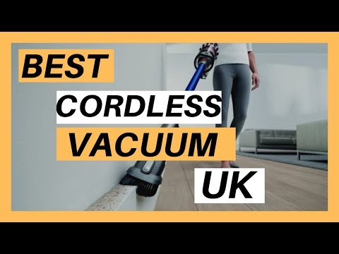 Best Cordless Vacuum UK  (Top Rated Vacuum Cleaners to Buy)