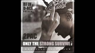 "2Pac ""Only The Strong Survive Vol.1"" [Full Mixtape] 2012"