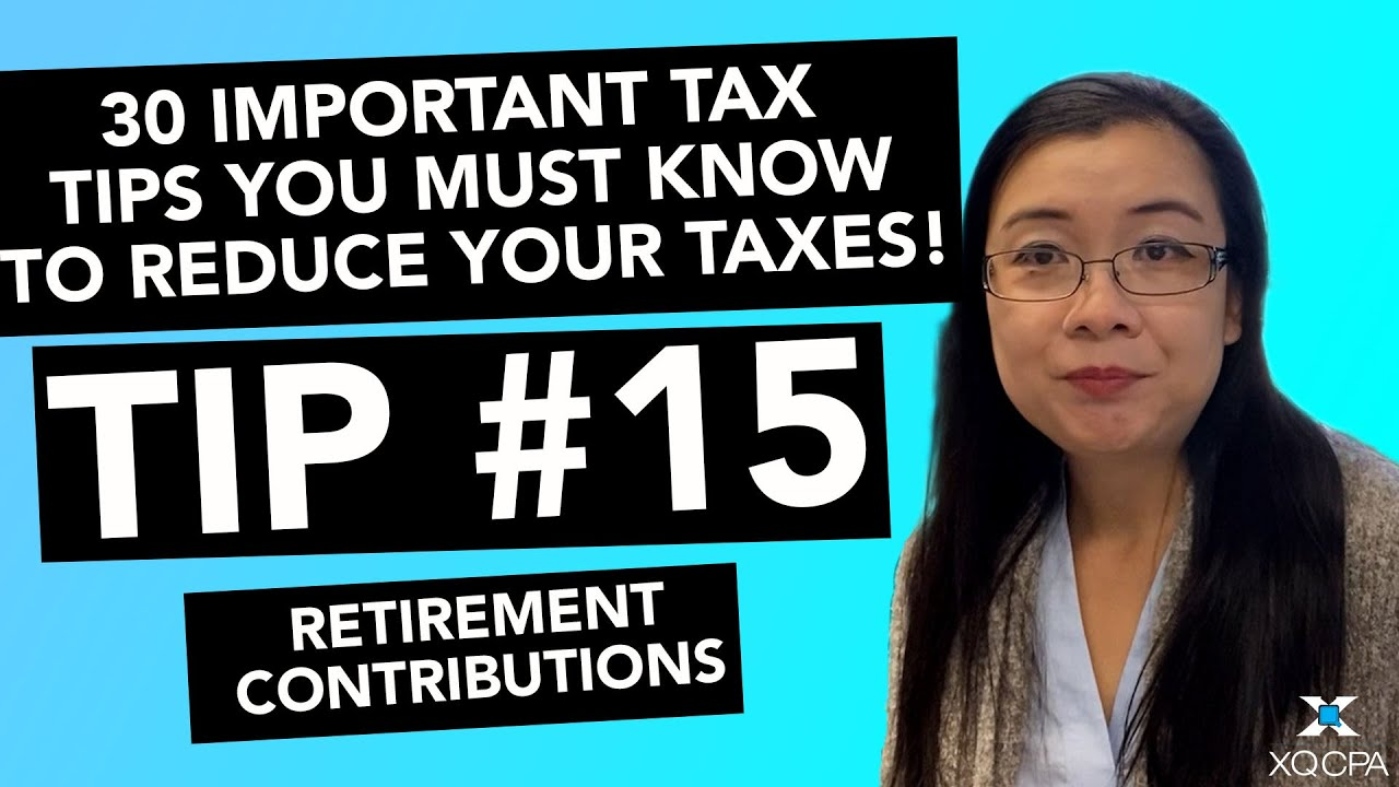 30 Important Tax Tips You Must Know to Reduce Your Taxes! - #15 Retirement Contributions