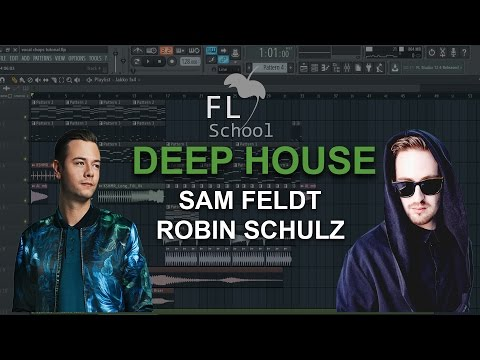 HOW TO MAKE: Deep House (Sam Feldt, Robin Schulz etc.) - FL Studio tutorial + FLP!