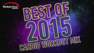 Workout Music Source // 32 Count Best of 2015 Cardio Workout Mix (132 BPM)