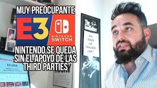 Conferencia Nintendo E3 2018 HABLEMOS CLARO NINTENDO SE QUEDA SIN EL APOYO DE LAS THIRD PARTIES
