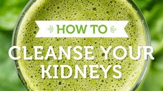 Easily Cleanse Your Kidneys