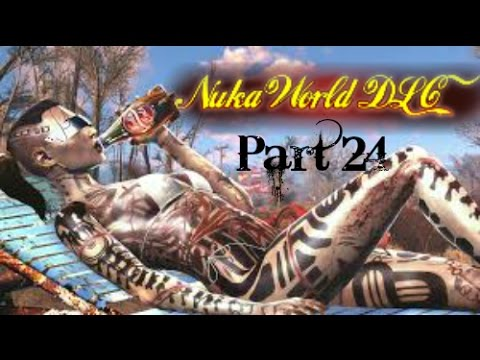 FALLOUT 4 : NUKA WORLD DLC - Part 24 Home Sweet Home - Provisions