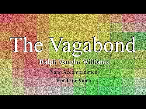 The Vagabond by Ralph Vaughn Williams - Low Voice Piano Accompaniment