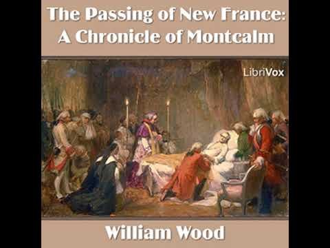 Chronicles of Canada Volume 10 - A Chronicle of Montcalm by William WOOD | Full Audio Book