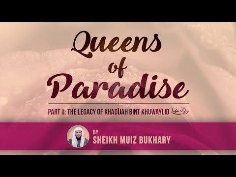 Queens of Paradise II - Sheikh Muiz Bukhary