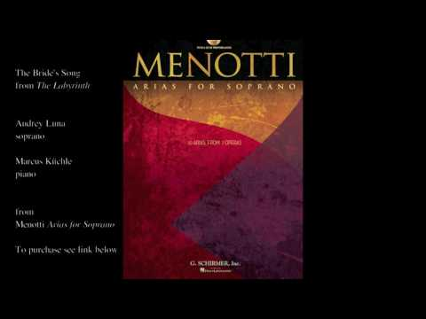 "Menotti ""The Bride's Song"" (THE LABYRINTH)"