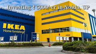 Ikea, Leading Furniture Brand To Invest 5000 Crore In Noida Up/ One Day Traveller