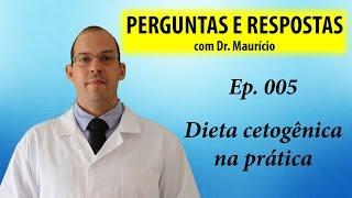 Dieta cetogênica na prática - Perguntas e Respostas com Dr Mauricio Ep 005
